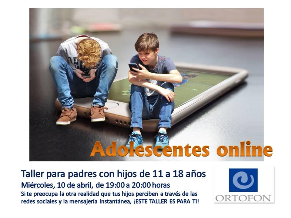 Adolescentes online. Taller para padres con hijos de 11 a 18 años