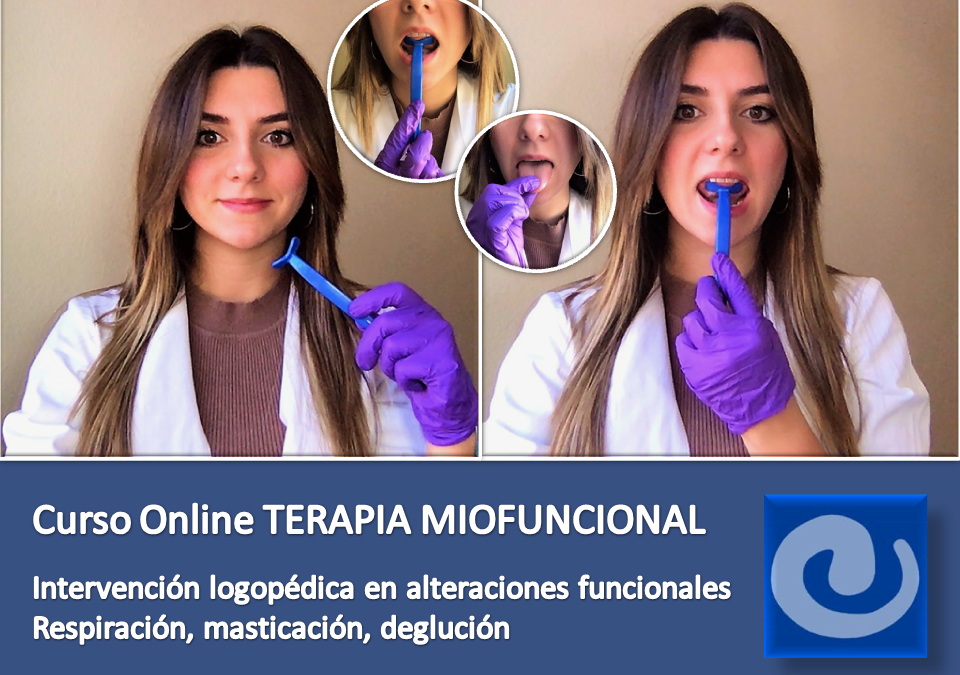 """Curso online: """"Terapia miofuncional: intervención logopédica en alteraciones funcionales. Respiración, masticación, deglución"""""""