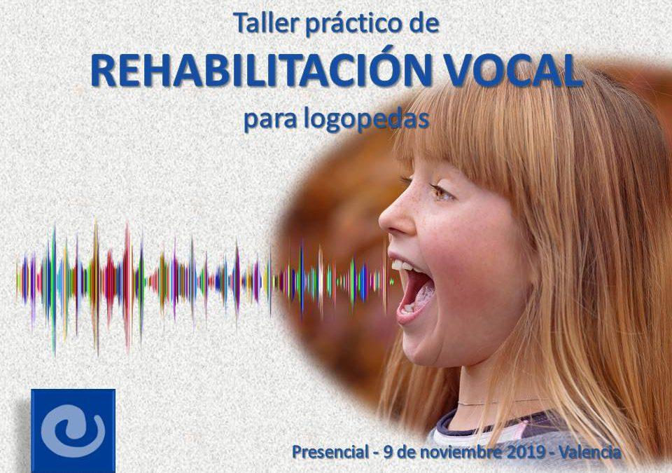 Taller práctico de rehabilitación vocal para logopedas