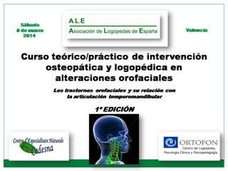 Curso de intervención osteopática y logopédica en alteraciones orofaciales
