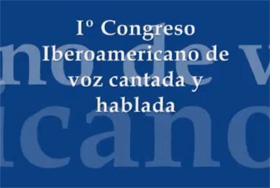 Primer Congreso Iberoamericano de voz cantada y hablada